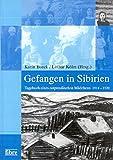 Gefangen in Sibirien: Tagebuch eines ostpreussischen Mädchens 1914-1920 -