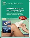 Grundkurs Sonografie der Bewegungsorgane: Aktualisierte Standardschnitte und Richtlinien entsprechend der DEGUM