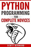 Python Programming: Python Programming For Complete Novices