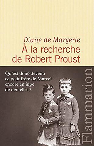 A la recherche de Robert Proust