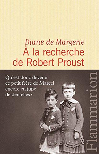 A la recherche de Robert Proust par Diane de Margerie