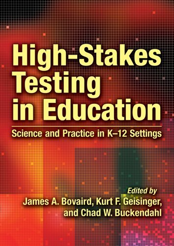 High-Stakes Testing in Education: Science and Practice in K-12 Settings
