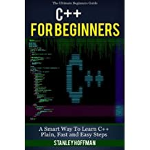 C++: C++ and Hacking for dummies. A smart way to learn C plus plus and beginners guide to computer hacking (C Programming, HTML, Javascript, Programming, Coding, CSS, Java, PHP) (Volume 10) by Stanley Hoffman (2016-05-17)