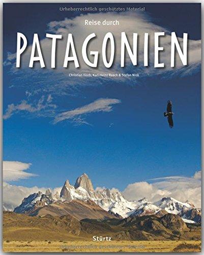 Reise durch PATAGONIEN – Ein Bildband mit über 200 Bildern auf 140 Seiten – STÜRTZ Verlag