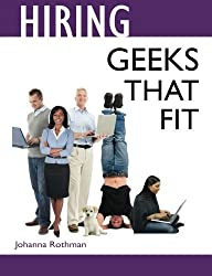 Hiring Geeks That Fit by Johanna Rothman (2013-09-07)