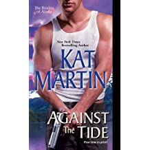Against the Tide (The Brodies Of Alaska) by Kat Martin (2015-05-26)