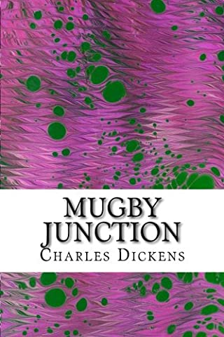 Mugby Junction: (Charles Dickens Classics Collection)