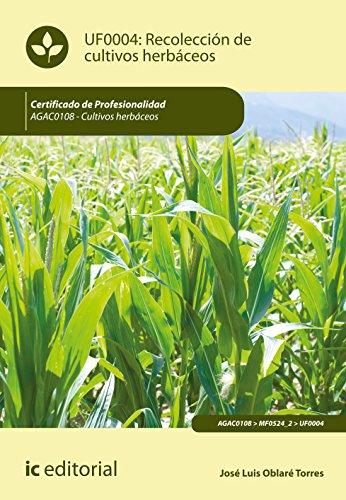 Recolección de cultivos herbáceos. AGAC0108 - Cultivos herbáceos por José Luis Oblaré Torres