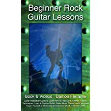 Beginner Rock Guitar Lessons: Guitar Instruction Guide to Learn How to Play Licks, Chords, Scales, Techniques, Lead & Rhythm Guitar, Basic Music Theory, ... (Book, Videos & TAB) (English Edition)