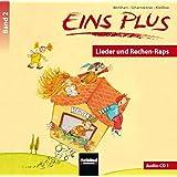 EINS PLUS 2. Audio-CD 1: Lieder und Rechen-Raps - Ausgabe Österreich!