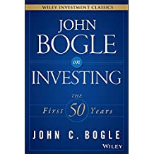 John Bogle on Investing: The First 50 Years (Wiley Investment Classics) by John C. Bogle (29-May-2015) Hardcover