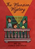 #10: The Mansion Mystery: A Detective Story About... (whoops - almost gave it away! Let's just say it's a children's mystery for preteen boys and girls, ages 9-12) (The Sen Kids)