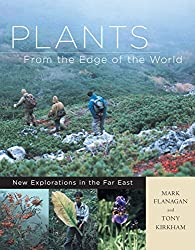 Plants from the Edge of the World: New Explorations in the Far East