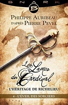 L'Éveil des sorciers - Épisode 4: Les Lames du Cardinal : L'héritage de Richelieu, T1 par [Pevel, Pierre, Auribeau, Philippe]