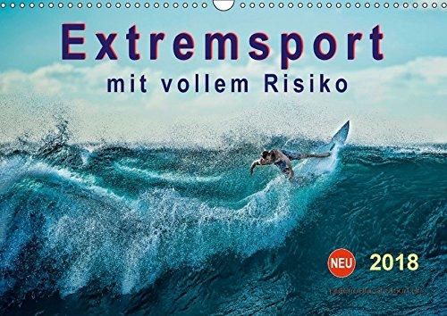 Extremsport - mit vollem Risiko (Wandkalender 2018 DIN A3 quer): Sport an der Grenze der eigenen Leistungsfähigkeit und der technischen Möglichkeiten. ... Sport) [Kalender] [Apr 01, 2017] Roder, Peter