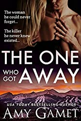 The One Who Got Away (Love and Danger, Book 2)
