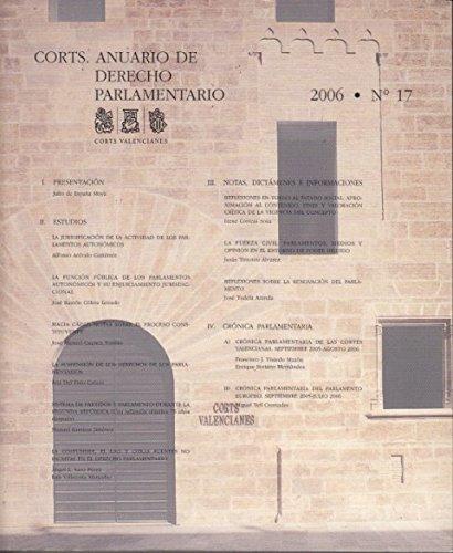 Portada del libro CORTS: ANUARIO DE DERECHO PARLAMENTARIO Nº 17 (La juridifiación de la actividad de los parlamentos autonómicos; Hacia Cádiz: notas sobre el proceso constituyente; Sistema de pa