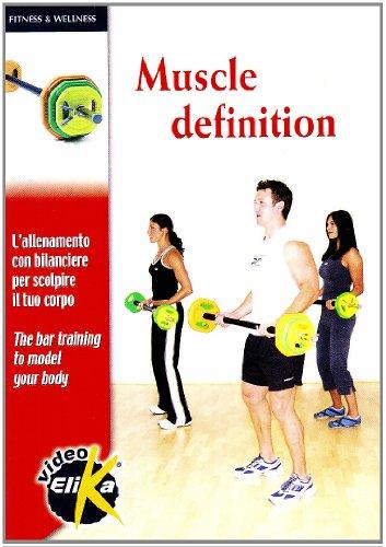 Muscle definition. L'allenamento con bilanciere per scolpire il tuo corpo. Ediz. italiana e inglese. Con DVD (Mind, body, health)