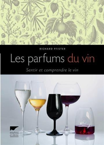 Les Parfums du vin. Sentir et comprendre le vin