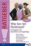 Was tun bei Parkinson?: Ein Ratgeber für Betroffene und Angehörige (Ratgeber für Angehörige, Betroffene und Fachleute)