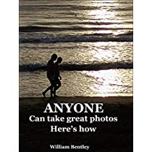 Anyone  Can Take Great Photos: Here's How (If I can, you can.)