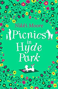Picnics in Hyde Park: Love London Series by [Moore, Nikki]