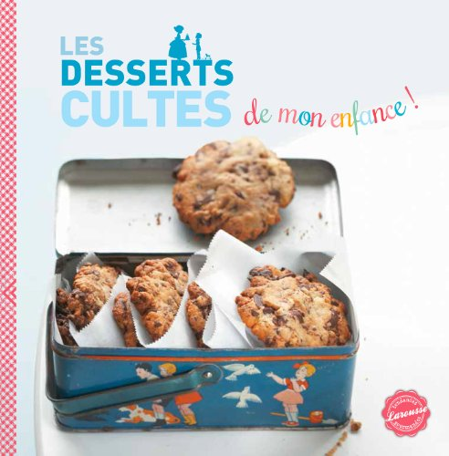 Les desserts cultes de mon enfance par Collectif