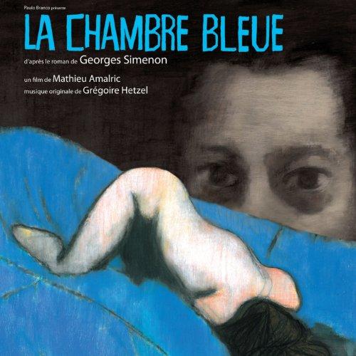 La chambre bleue (Bande originale du film de Mathieu Amalric)
