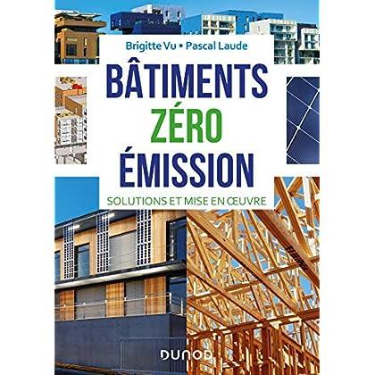 Bâtiments zéro émission - Solutions et mise en oeuvre