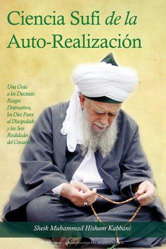 La Ciencia Sufi de La Auto-Realizacion por Sheik Muhammad Hisham Kabbani Kabbani