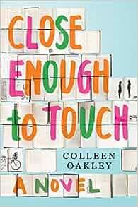 6bf3492a4ec Amazon.fr - Close Enough to Touch  A Novel - Colleen Oakley - Livres