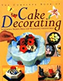 The Complete Book of Cake Decorating