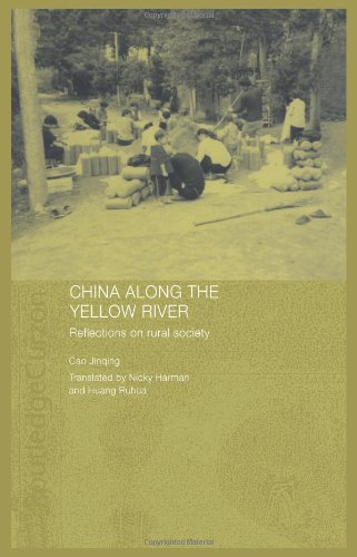 China Along the Yellow River: Reflections on Rural Society (Routledge Studies on the Chinese Economy)