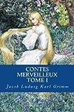 Telecharger Livres Contes Merveilleux Tome I (PDF,EPUB,MOBI) gratuits en Francaise