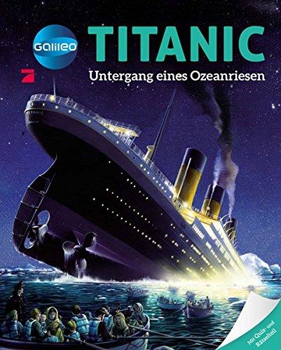 Galileo Wissen: Titanic: Untergang eines Ozeanriesen (Kinder-titanic)