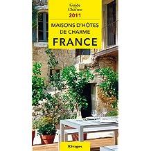 Guide de charme des maisons d'hôtes en France 2011