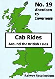 Cab Ride No.19 Dvd - Aberdeen to Inverness - Railway Recollections