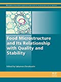 Food Microstructure and Its Relationship with Quality and Stability (Woodhead Publishing Series in Food Science, Technology and Nutrition)