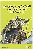 Le Garcon Qui Vivait Dans Un Arbre...