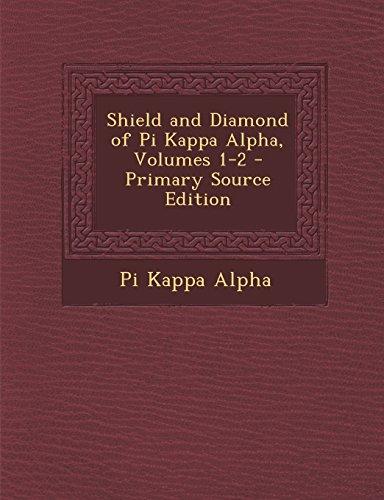 Shield and Diamond of Pi Kappa Alpha, Volumes 1-2 - Primary Source Edition Diamond Shield