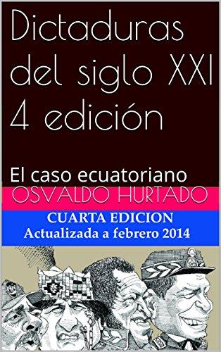 Dictaduras del siglo XXI 4 edición: El caso ecuatoriano (El curso délfico nº 11)