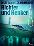 Richter und Henker - Roland Benito-Krimi 8 (Rolando Benito)