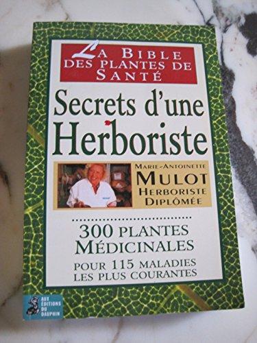 Secrets d'une herboriste : 300 plantes médicinales pour 115 maladies courantes