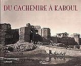 Du Cachemire à Kaboul (Ancien Prix éditeur : 45 euros)