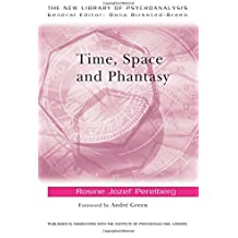 Time, Space and Phantasy (New Library of Psychoanalysis)