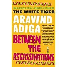 (BETWEEN THE ASSASSINATIONS) BY ADIGA, ARAVIND(AUTHOR)Paperback Jun-2010