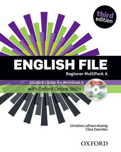 English file. Beginner. Part A. Student book-Workbook-iTutor-iChecker-Oxford Online Skills Program. With key. Per le Scuole superiori. Con espansione online