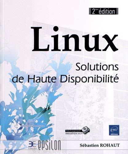 Linux : Solutions de haute disponibilité by Sébastien Rohaut(2012-07-09)