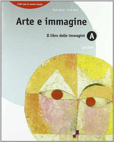 Arte e immagine. Vol. A + B. Con Portfolio. Per la scuola media