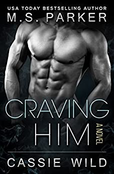 Craving HIM (Serving HIM Vol. 7) by [Parker, M. S., Wild, Cassie]